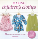 Making Children's Clothes: 25 stylish step-by-step sewing projects for 0–5 years, including full-size paper patterns Cover Image