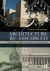 Architecture Re-Assembled: The Use (and Abuse) of History Cover Image