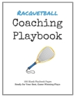 Racquetball Coaching Playbook: 100 Blank Templates for your Winning Plays, Drills and Training in a single Note Book Cover Image