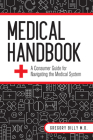 Medical Handbook: A Consumer Guide for Navigating the Medical System Cover Image