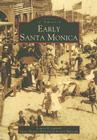 Early Santa Monica (Images of America (Arcadia Publishing)) Cover Image