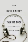 The Untold Story of the Talking Book Cover Image