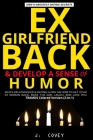 Ex-Girlfriend Back & Develop a Sense of Humor: Men's Relationship & Dating Guide on How to Get Your Ex Woman Back, Make the Girl Laugh, and Love You Cover Image