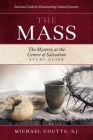 The Mass: The Mystery at the Centre of Salvation Study Guide Cover Image