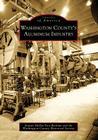 Washington County's Aluminum Industry (Images of America (Arcadia Publishing)) Cover Image