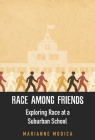 Race among Friends: Exploring Race at a Suburban School (Rutgers Series in Childhood Studies) Cover Image