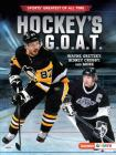 Hockey's G.O.A.T.: Wayne Gretzky, Sidney Crosby, and More Cover Image