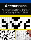 Accountant an Occupational Stress Relieving Time Wasting Puzzle Gift Book Cover Image