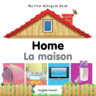 My First Bilingual Book–Home (English–French) Cover Image