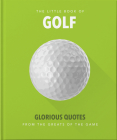 Little Book of Golf: Glorious Quotes from the Greats of the Game Cover Image