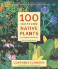 100 Easy-To-Grow Native Plants for Canadian Gardens Cover Image