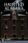 Haunted Alabama (Haunted America) Cover Image