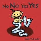 No No Yes Yes (Leslie Patricelli board books) Cover Image
