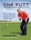 One Putt: The ultimate guide to perfect putting Cover Image