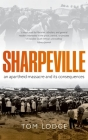 Sharpeville: An Apartheid Massacre and Its Consequences Cover Image