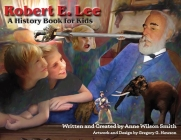 Robert E. Lee: A History Book for Kids Cover Image