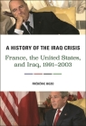 A History of the Iraq Crisis: France, the United States, and Iraq, 1991â