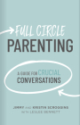 Full Circle Parenting: A Guide for Crucial Conversations (3 Circles) Cover Image