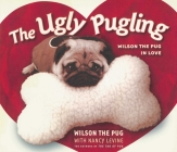 The Ugly Pugling: Wilson the Pug in Love (Tao of Pug) Cover Image
