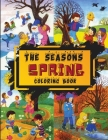 The Seasons - Spring Coloring Book: Discover the Colors of Autumn that will make your home a fantastic place to live while having fun coloring this Bo Cover Image