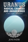 Uranus: Radical Changes and Awakenings: A NEO-VEDIC Approach Cover Image