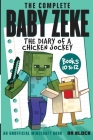The Complete Baby Zeke: The Diary of a Chicken Jockey, Books 10 to 12 Cover Image