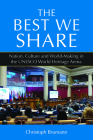 The Best We Share: Nation, Culture and World-Making in the UNESCO World Heritage Arena Cover Image