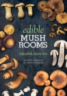 Edible Mushrooms: Safe to Pick, Good to Eat Cover Image