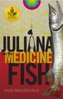 Juliana and the Medicine Fish Cover Image