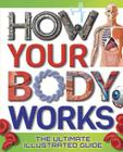 How Your Body Works: The Ultimate Illustrated Guide (Dover Children's Science Books) Cover Image
