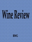 Wine Review: 150 Pages 8.5 X 11 Cover Image