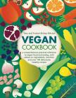 Vegan Cookbook: A Comprehensive Practical Reference to Vegan Food and Eating, with Advice on Ingredients, Nutrition and Over 140 Delic Cover Image
