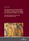 Von Gott Vater zum Gott der Väter - Der jüdische Mythos als Paradigma der Dynamik des Selbst (C.G. Jung); Tiefenpsychologische Hermeneutik der monothe Cover Image