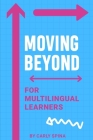 Moving Beyond for Multilingual Learners Cover Image