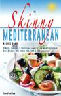 The Skinny Mediterranean Recipe Book: Healthy, Delicious & Low Calorie Mediterranean Dishes. All Under 300, 400 & 500 Calories Cover Image