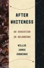 After Whiteness: An Education in Belonging Cover Image