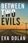 Between Two Evils Cover Image