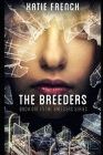 The Breeders: (A Young Adult Dystopian Romance) Cover Image