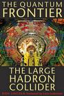The Quantum Frontier: The Large Hadron Collider Cover Image