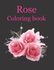 Roses Coloring book: roses coloring books for adults kids girls boys Cover Image