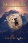Kodiak: King of the Grizzlies Cover Image