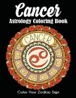 Cancer Astrology Coloring Book: Color Your Zodiac Sign Cover Image