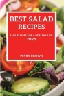 Best Salad Recipes 2021: Easy Recipes for a Healthy Life Cover Image