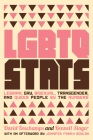 LGBTQ Stats: Lesbian, Gay, Bisexual, Transgender, and Queer People by the Numbers Cover Image