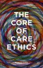 The Core of Care Ethics Cover Image