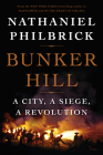 Bunker Hill: A City, a Siege, a Revolution (The American Revolution Series #1) Cover Image
