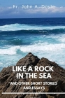 Like a Rock in the Sea: And Other Short Stories and Essays Cover Image