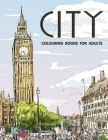 City Colouring Books for Adults: Cityscape and Landscape Coloring Book Cover Image