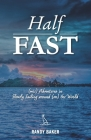 Half Fast: (mis) Adventures in Slowly Sailing around (on) the World Cover Image