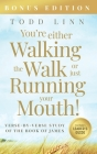 You're Either Walking The Walk Or Just Running Your Mouth! (Verse-By-Verse Study Of The Book Of James) Cover Image